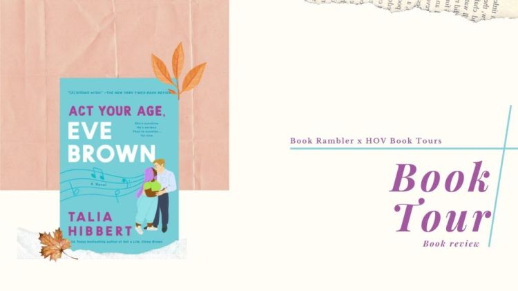 BOOK TOUR   Book Review: Act Your Age, Eve Brown by Talia Hibbert